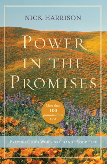 Power in the Promises - Praying God's Word to Change Your Life ebook by Nick Harrison
