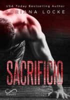 Sacrificio eBook by Adriana Locke, Angelice Graphics, Patrizia Zecchin,...