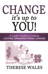 Change, It's Up To You! ebook by Therese Wales