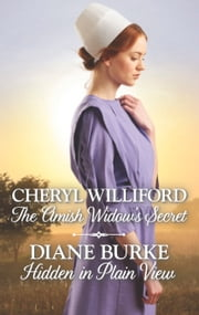 The Amish Widow's Secret & Hidden in Plain View ebook by Cheryl Williford,Diane Burke