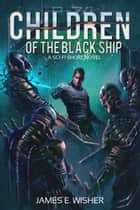 Children of the Black Ship - A Sci-Fi Short Novel ebook by James E. Wisher