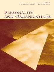 Personality and Organizations ebook by Benjamin Schneider,D. Brent Smith