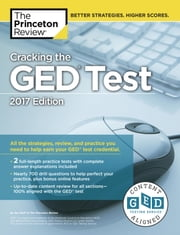 Cracking the GED Test with 2 Practice Tests, 2017 Edition ebook by Princeton Review