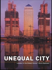 Unequal City - London in the Global Arena ebook by Chris Hamnett