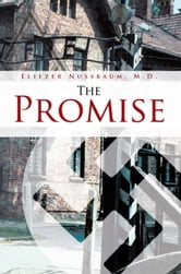 The Promise ebook by Eliezer Nussbaum, M.D.