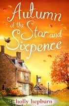 Autumn at the Star and Sixpence ebook by