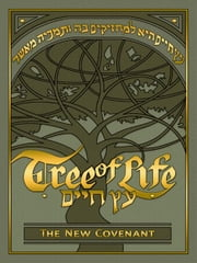 Tree of Life Bible: The New Covenant ebook by Messianic Jewish Family