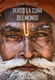 Verso la cuna del mondo - lettere dall'India ebook by Guido Gozzano