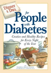 Dinner a Day for People with Diabetes: Creative and Healthy Recipes for Every Night of the Year ebook by Pamela Rice Hahn,Brierley E Wright