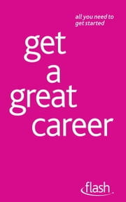 Get a Great Career: Flash ebook by Bernice Walmsley