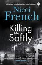 Killing Me Softly - With a new introduction by Peter Robinson ebook by