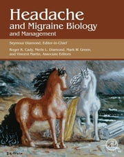 Headache and Migraine Biology and Management ebook by Seymour Diamond