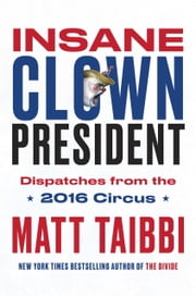 Insane Clown President - Dispatches from the 2016 Circus ebook by Kobo.Web.Store.Products.Fields.ContributorFieldViewModel