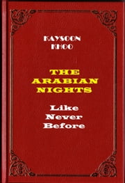 The Arabian Nights Like Never Before ebook by Kaysoon Khoo