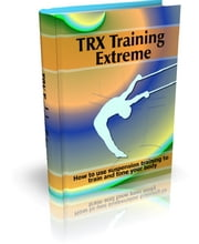 TRX Training Extreme ebook by Anonymous