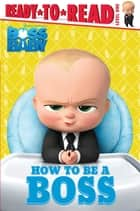 How to Be a Boss ebook by Tina Gallo, Elsa Chang
