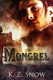 Mongrel ebook by K.Z. Snow