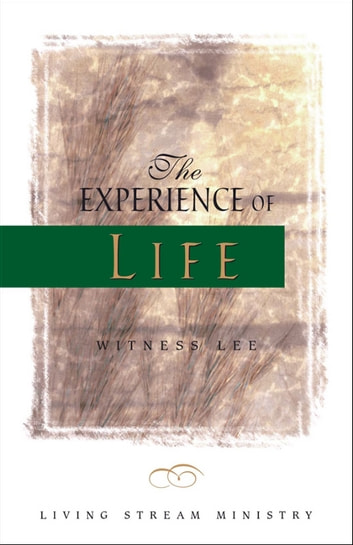 The Experience of Life ebook by Witness Lee