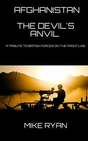 AFGHANISTAN - THE DEVIL'S ANVIL ebook by MIKE RYAN