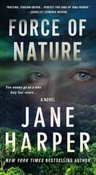 Force of Nature - A Novel eBook by Jane Harper