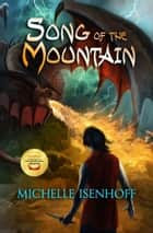 Song of the Mountain ebook by Michelle Isenhoff