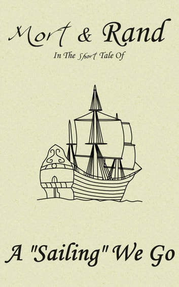 "Mort & Rand In The Short Tale of A ""Sailing"" We Go ebook by Alex Cromwell,Roland P. Dyaud"