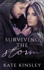 Surviving the Storm - The Tempest Series, #2 ebook by Kate Kinsley