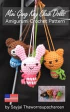 Mini Gang Key Chain Dolls Amigurumi Crochet Pattern ebook by Sayjai Thawornsupacharoen