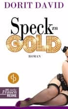 Speck zu Gold - (Liebe, Liebesroman, Frauenroman) ebook by Dorit David