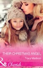 Their Christmas Angel (Mills & Boon Cherish) (The Colorado Fosters, Book 8) ebook by Tracy Madison