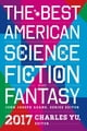 The Best American Science Fiction and Fantasy 2017 ebook by John Joseph Adams,Charles Yu