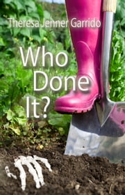 Who Done It? ebook by Theresa Jenner Garrido