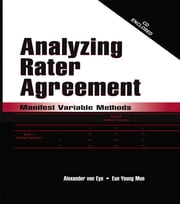 Analyzing Rater Agreement - Manifest Variable Methods ebook by Alexander von Eye,Eun Young Mun