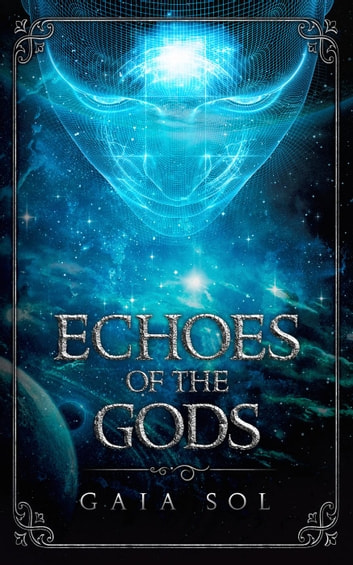 Echoes of the Gods ebook by Gaia Sol