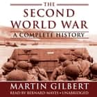 The Second World War - A Complete History audiobook by Martin Gilbert