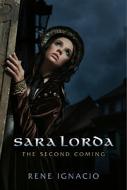 Sara Lorda - The Second Coming ebook by Rene Ignacio