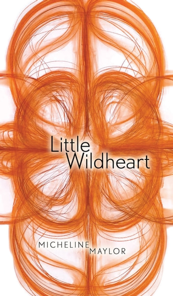 Little Wildheart ebook by Micheline Maylor