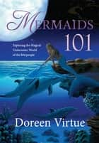 Mermaids 101 ebook by Doreen Virtue