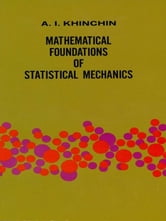 Mathematical Foundations of Statistical Mechanics ebook by A. Ya. Khinchin