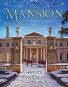 The Mansion: 100 Anniversary Edition ebook by Dan Burr