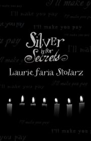 Silver is for Secrets ebook by Laurie Faria Stolarz