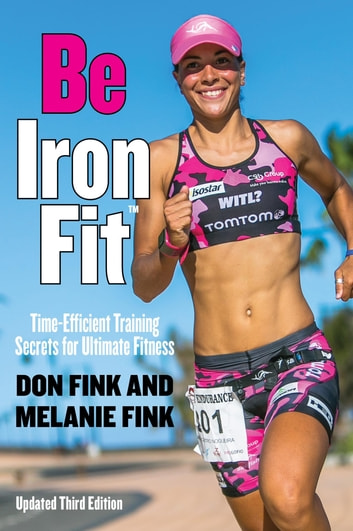 Be IronFit - Time-Efficient Training Secrets for Ultimate Fitness eBook by Don Fink,Melanie Fink