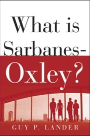 What is Sarbanes-Oxley? ebook by Kobo.Web.Store.Products.Fields.ContributorFieldViewModel