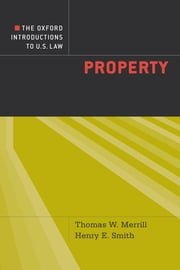 The Oxford Introductions to U.S. Law - Property ebook by Thomas W. Merrill,Henry E. Smith
