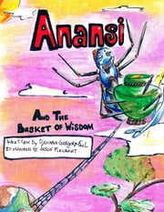 Anansi and the Basket of Wisdom ebook by Djenaba Gregory-Faal