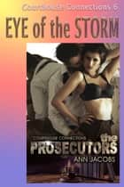 Eye of the Storm - Courthouse Connections, #6 ebook by Ann Jacobs