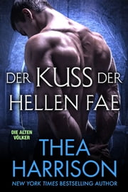 Der Kuss Der Hellen Fae ebook by Thea Harrison,Julia Becker, translator
