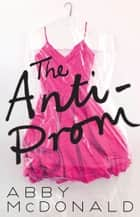 The Anti-Prom ebook by