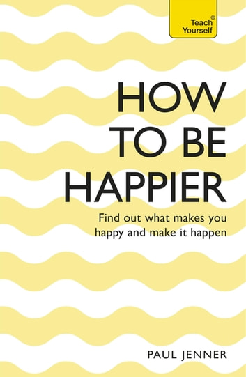 How To Be Happier ebook by Paul Jenner