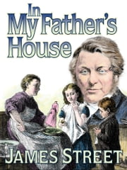 In My Father's House ebook by James H Street
